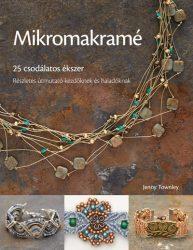 Mikromakramé. 25 csodálatos ékszer