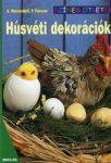 Húsvéti dekorációk - Színes ötletek