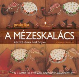 A mézeskalács készítésének kiskönyve